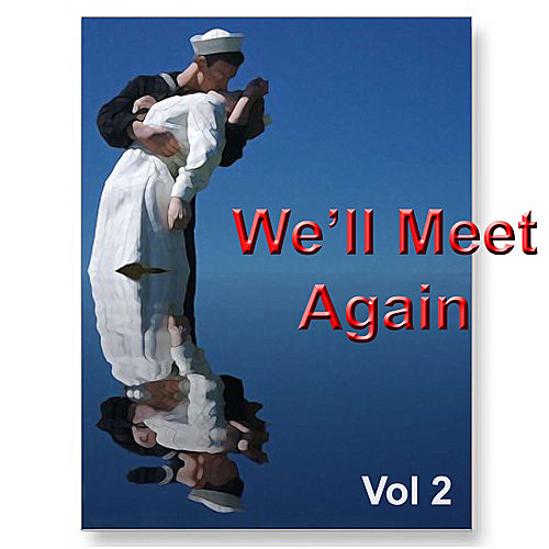 Play & Download We'll Meet Again Vol. 2 by Various Artists | Napster