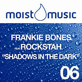 Play & Download Shadows In The Dark by Frankie Bones | Napster