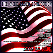 Play & Download American Made by The Mick Lloyd Connection | Napster