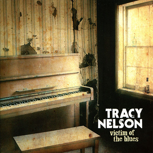 Play & Download Victim of the Blues by Tracy Nelson | Napster