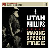 Play & Download Making Speech Free by Utah Phillips | Napster