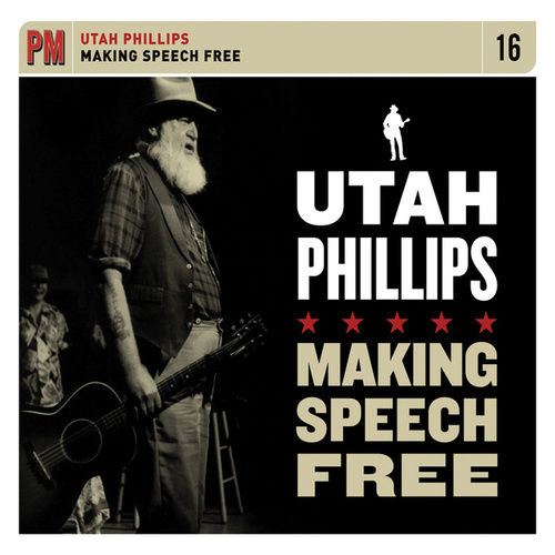 Making Speech Free by Utah Phillips