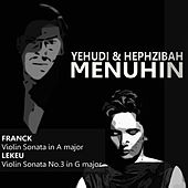 Play & Download Franck: Violin Sonata in A Major - Lekeu: Violin Sonata No. 3 in G Major by Yehudi Menuhin | Napster