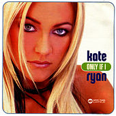 Play & Download Only If I by Kate Ryan | Napster