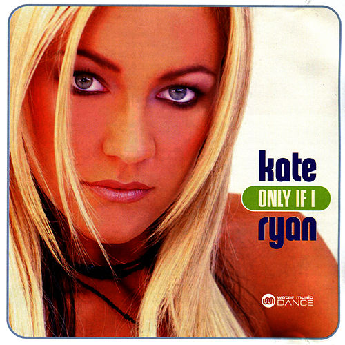 Play & Download Only If I by Kate Ryan   Napster