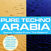Play & Download Pure Techno Arabia by Various Artists | Napster