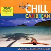Play & Download Hotel Chill: Caribbean by Various Artists | Napster