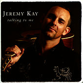 Play & Download Talking to Me by Jeremy Kay | Napster