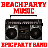 Beach Party Music by Epic Party Band