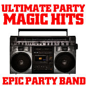 Ultimate Party Magic Hits by Epic Party Band