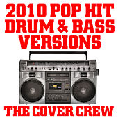 2010 Pop Hit Drum & Bass Versions by The Cover Crew