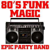 80's Funk Magic by Epic Party Band