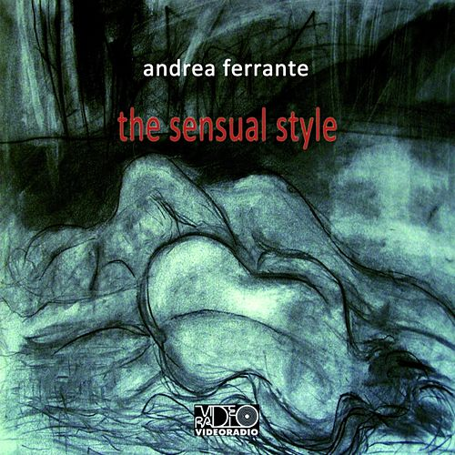 The Sensual Style by Andrea Ferrante