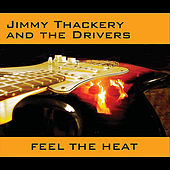 Play & Download Feel the heat by Jimmy Thackery | Napster