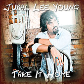 Take It Home by Jubal Lee Young