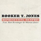 Play & Download Representing Memphis [feat. Matt Berninger & Sharon Jones] by Booker T. | Napster