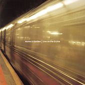 Play & Download Live On The G Line by Home & Garden | Napster
