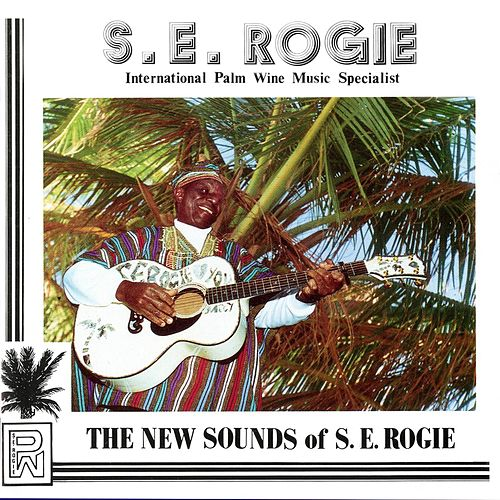 The New Sounds of S.E. Rogie by S.E. Rogie
