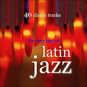 Play & Download Very Best Of Latin Jazz by Various Artists | Napster