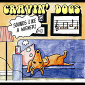 Sounds Like A Wiener! by Cravin' Dogs