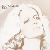 Play & Download Del Mio Meglio N. 1 by Mina | Napster