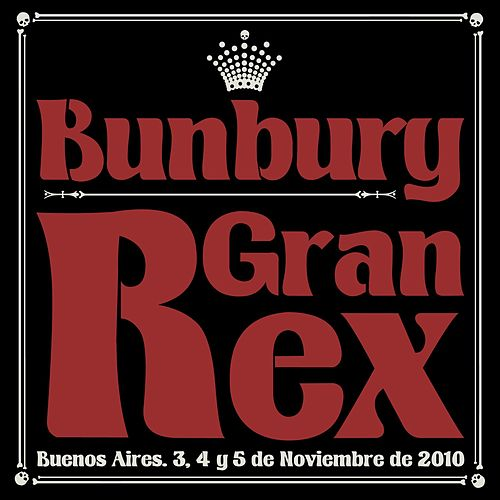 Gran Rex by Bunbury