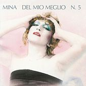 Play & Download Del Mio Meglio N. 5 by Mina | Napster