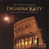 Play & Download DeGarmo And Key Collection by DeGarmo and Key | Napster