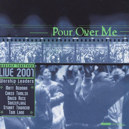 Play & Download Pour Over Me - Worship Together Live 2001 by Various Artists | Napster
