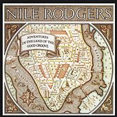 Adventures In The Land Of The Good Groove by Nile Rodgers