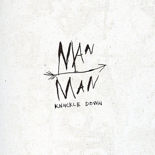 Knuckle Down by Man Man