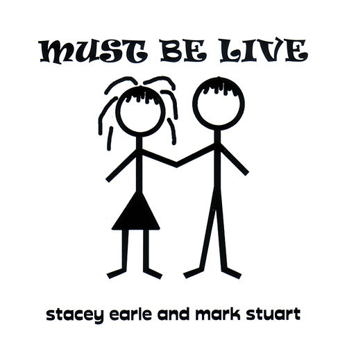 Play & Download Must Be Live by Stacey Earle | Napster