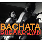 Play & Download Bachata Breakdown by Various Artists | Napster