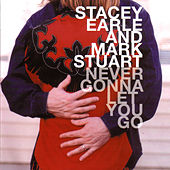 Play & Download Never Gonna Let You Go by Stacey Earle | Napster