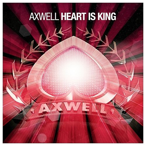 Play & Download Heart Is King by Axwell | Napster