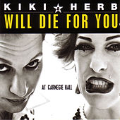 Play & Download Will Die For You by Kiki & Herb | Napster