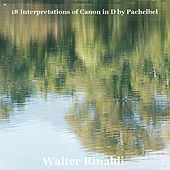 Play & Download 18 Interpretations of Canon in D by Pachelbel by Walter Rinaldi | Napster