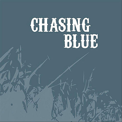 Chasing Blue by Chasing Blue