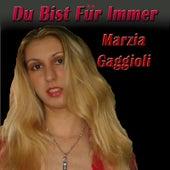 Du Bist Für Immer by Marzia Gaggioli