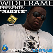 Play & Download Pull Out the Magnum by Wideframe | Napster