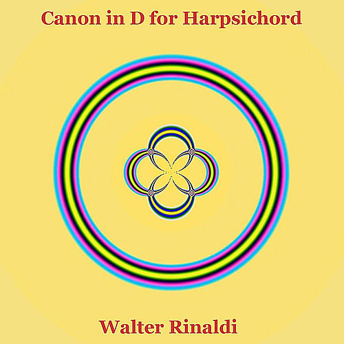 Canon in D Major for Harpsichord by Pachelbel by Walter Rinaldi