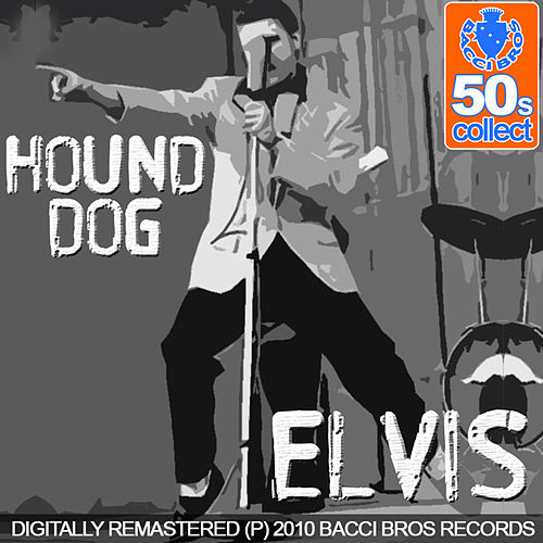 Hound Dog by Elvis Presley
