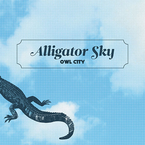 Play & Download Alligator Sky by Owl City   Napster