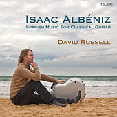 Isaac Albéniz: Spanish Music For Classical Guitar by David Russell