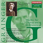 Grainger Edition, Vol. 9: Works for Chorus and Orchestra by Various Artists