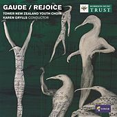 Play & Download Gaude / Rejoice: Choral Music by the Tower New Zealand Youth Choir by Various Artists | Napster
