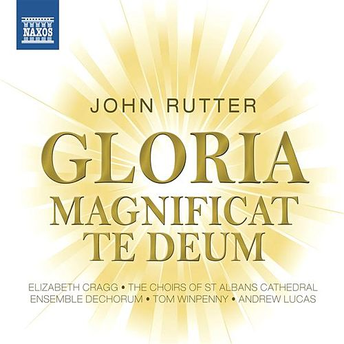 Play & Download Rutter: Gloria - Magnificat - Te Deum by Various Artists | Napster