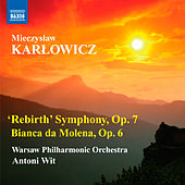Play & Download Karlowicz: 'Rebirth' Symphony - Bianca da Molena by Antoni Wit | Napster
