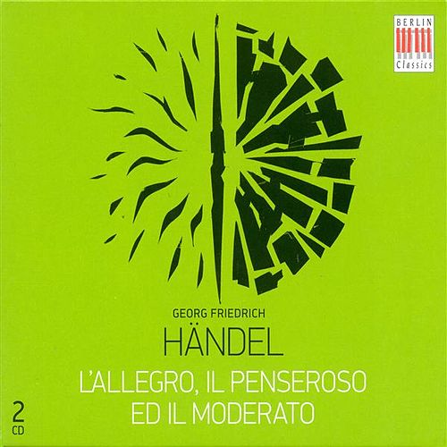 Play & Download Handel, G.F.: Allegro, Il Penseroso Ed Il Moderato (L') [Oratorio] (Sung in German) by Various Artists | Napster
