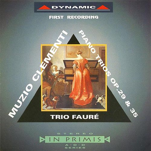Play & Download Clementi: Piano Trios, Opp. 29 and 35 by Trio Faure | Napster